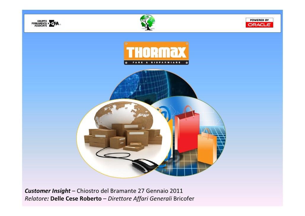·         Il CRM a support dell'innovazione di processi ed organizzazione (R. Delle Cese, Bricofer)