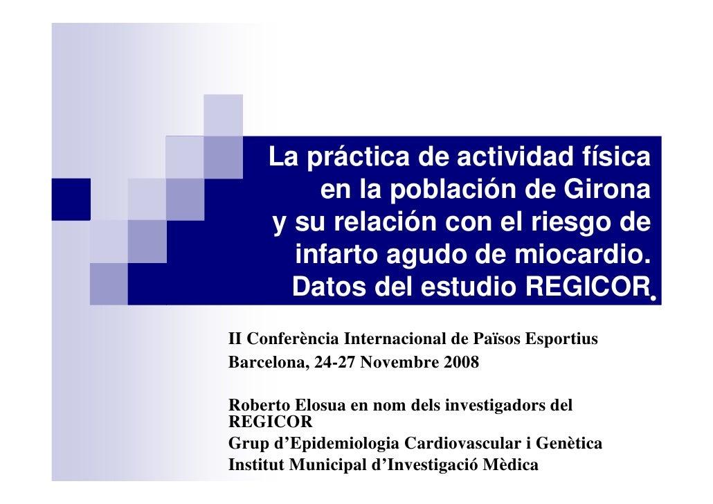 La práctica de actividad física          en la población de Girona      y su relación con el riesgo de        infarto agud...
