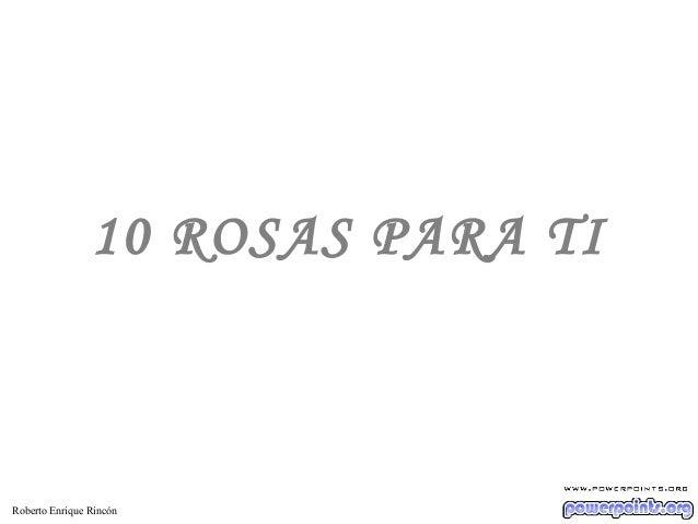 Roberto enrique rincón 10 rosas