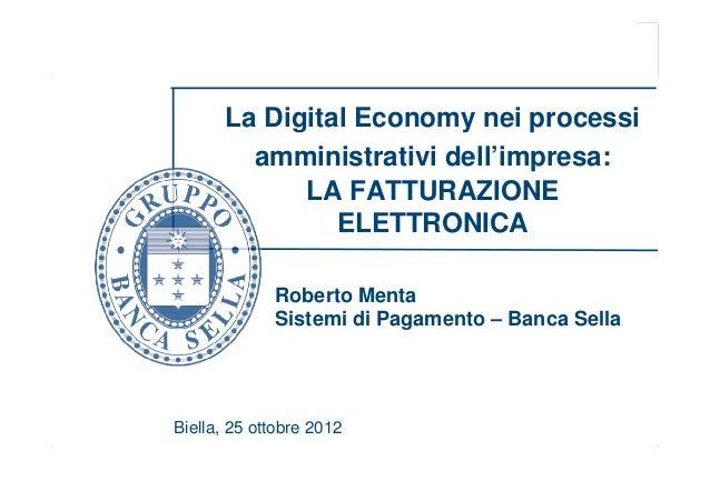 La Digital Economy nei processi         amministrativi dell'impresa:             LA FATTURAZIONE                ELETTRONIC...