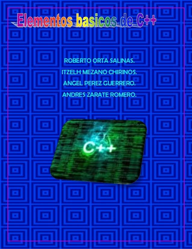 ROBERTO ORTA SALINAS.ITZELH MEZANO CHIRINOS.ANGEL PEREZ GUERRERO.ANDRES ZARATE ROMERO.
