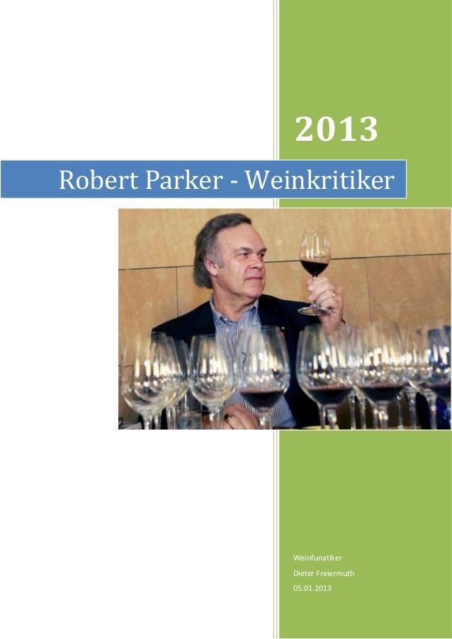 2013Robert Parker - Weinkritiker                   Weinfunatiker                   Dieter Freiermuth                   05....