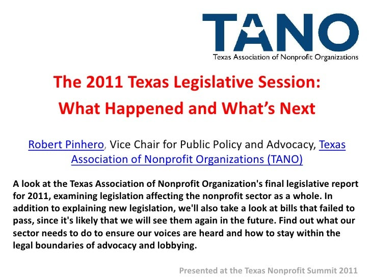 The 2011 Texas Legislative Session:           What Happened and What's Next   Robert Pinhero, Vice Chair for Public Policy...