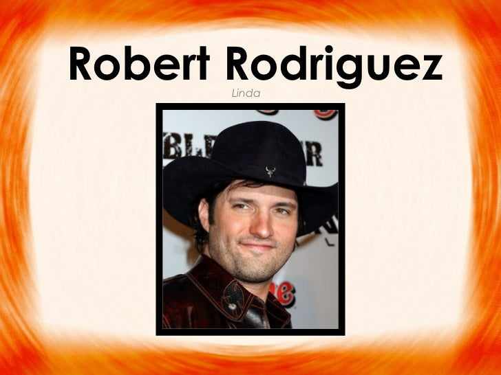 Robert Rodriguez       Linda