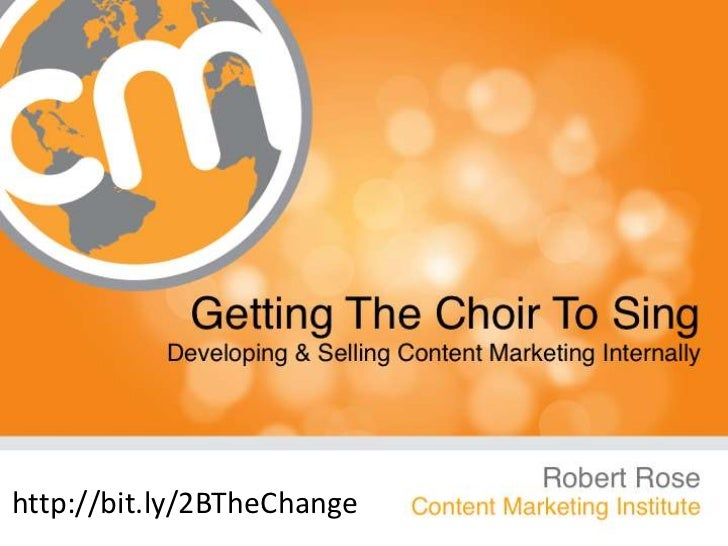 """Getting the Choir to Sing: Selling & Developing the Process for Content Marketing INSIDE the Organization"""