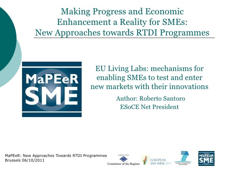 Making Progress and Economic                 Enhancement a Reality for SMEs:             New Approaches towards RTDI Progr...