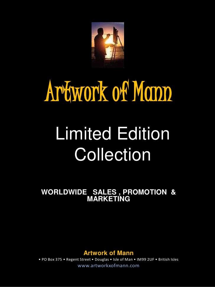 Artwork of Mann<br />Limited EditionCollection<br />WORLDWIDE   SALES , PROMOTION  &  MARKETING<br />Artwork of Mann <br /...