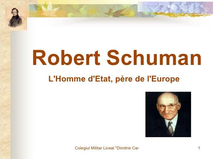 Robert Schuman L'Homme d'Etat, père de l'Europe