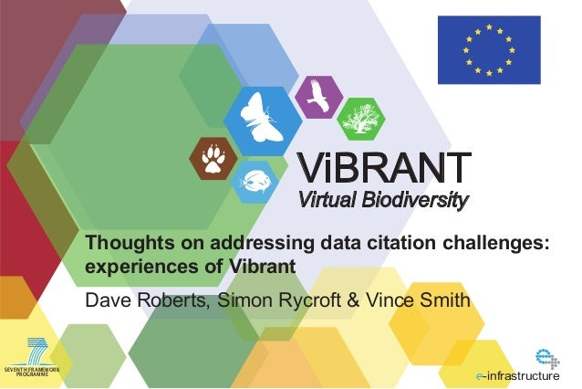 Virtual Biodiversity ViBRANT SEVENTH FRAMEWORK PROGRAMME -infrastructure Dave Roberts, Simon Rycroft & Vince Smith Thought...