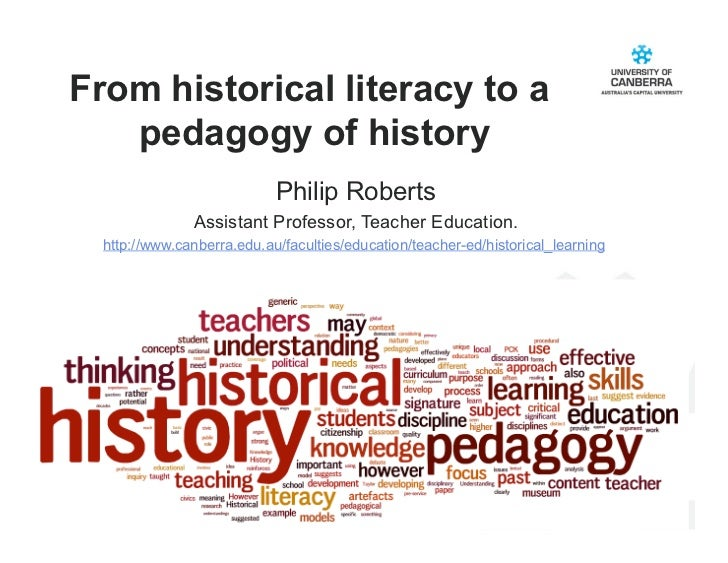 From historical literacy to a   pedagogy of history                            Philip Roberts               Assistant Prof...