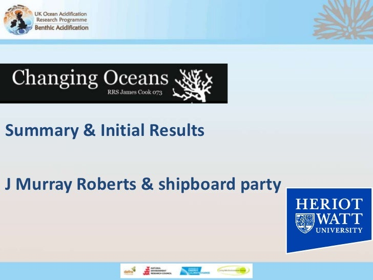 Summary & Initial ResultsJ Murray Roberts & shipboard party