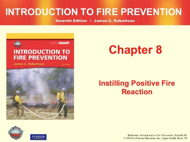 INTRODUCTION TO FIRE PREVENTION        Seventh Edition • James C. Robertson                                Chapter 8      ...
