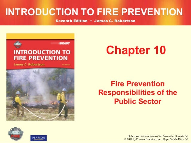 INTRODUCTION TO FIRE PREVENTION        Seventh Edition • James C. Robertson                              Chapter 10       ...