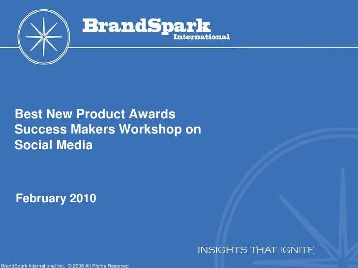 Best New Product AwardsSuccess Makers Workshop onSocial Media<br />February 2010<br />