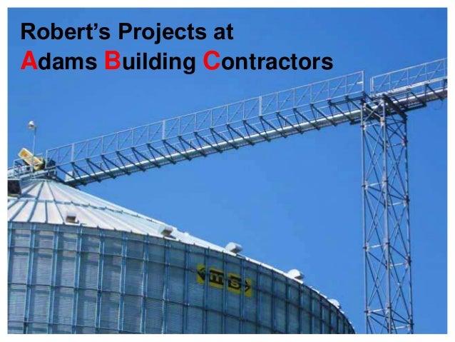 Robert's Projects at Adams Building Contractors