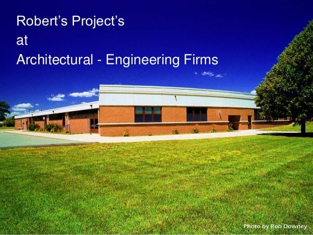 Robert's Project'satArchitectural - Engineering Firms