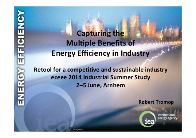 ©  OECD/IEA  2014   Capturing  the     Mul/ple  Benefits  of     Energy  Efficiency  in  Industry ...