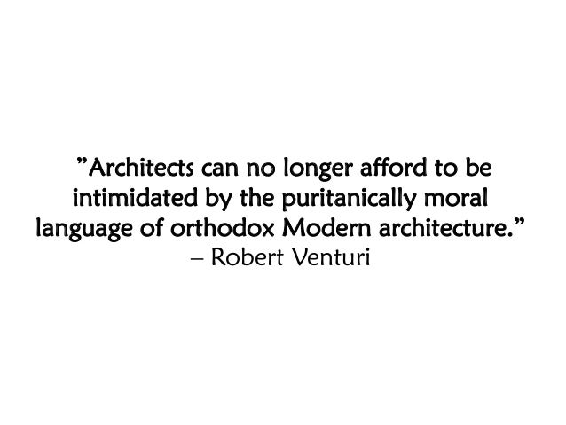 """Architects can no longer afford to be intimidated by the puritanically moral language of orthodox Modern architecture."" –..."