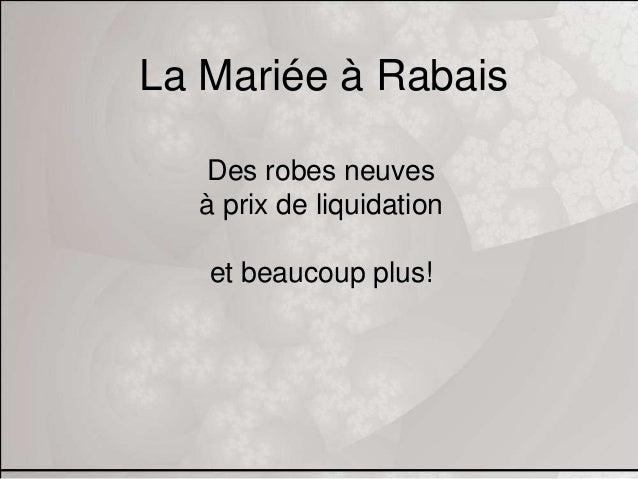 La Mariée à RabaisDes robes neuvesà prix de liquidationet beaucoup ...