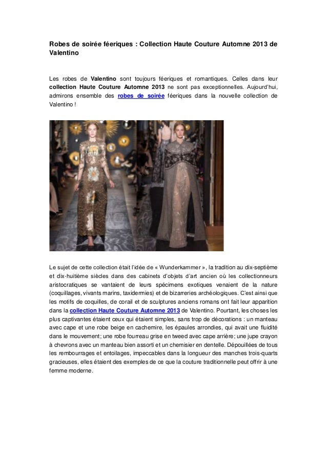 Robes de soirée féeriques : Collection Haute Couture Automne 2013 de Valentino Les robes de Valentino sont toujours féeriq...