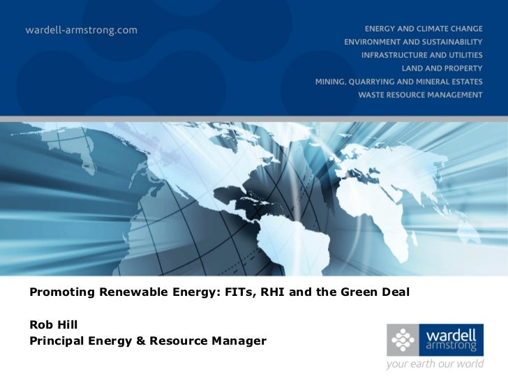 Promoting Renewable Energy: FITs, RHI and the Green Deal - by Rob Hill
