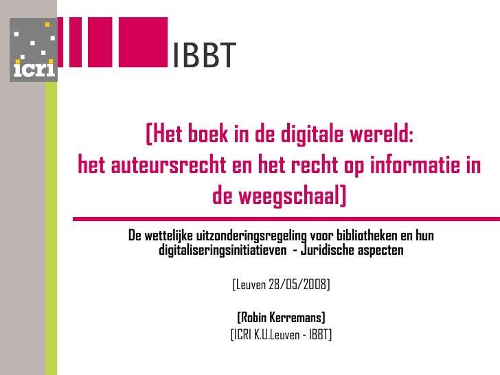 [ Het boek in de digitale wereld: het auteursrecht en het recht op informatie in de weegschaal ] De wettelijke uitzonderin...