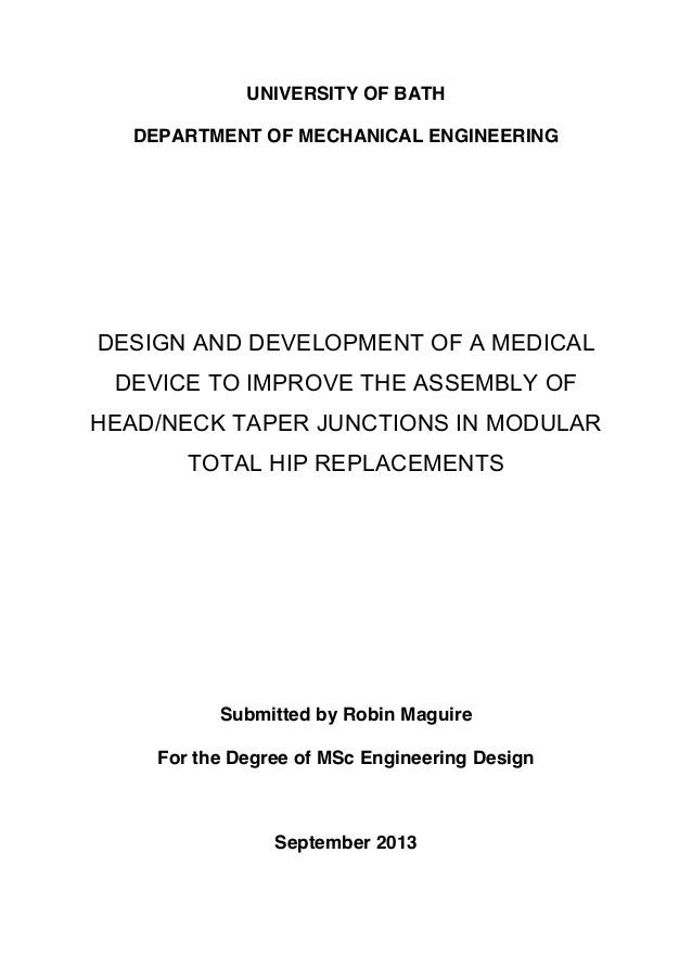 UNIVERSITY OF BATH DEPARTMENT OF MECHANICAL ENGINEERING DESIGN AND DEVELOPMENT OF A MEDICAL DEVICE TO IMPROVE THE ASSEMBLY...