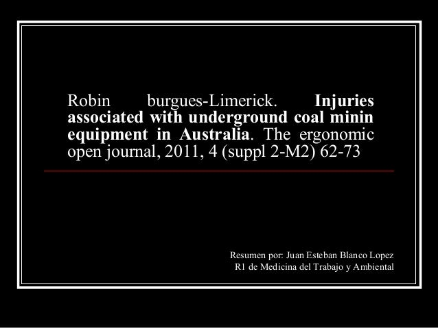 Robin burgues-Limerick. Injuries associated with underground coal minin equipment in Australia. The ergonomic open journal...