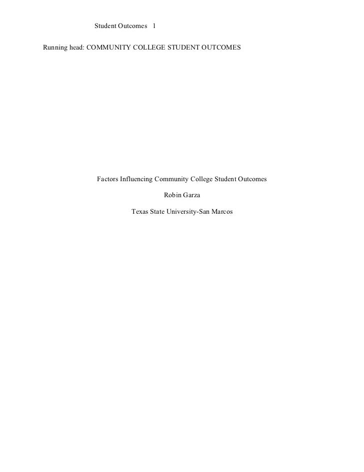 Student Outcomes 1Running head: COMMUNITY COLLEGE STUDENT OUTCOMES             Factors Influencing Community College Stude...