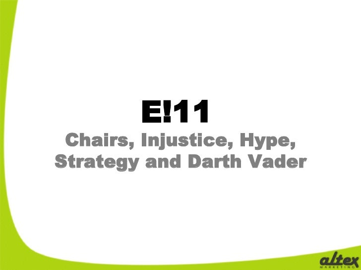 E!11  Chairs, Injustice, Hype, Strategy and Darth Vader