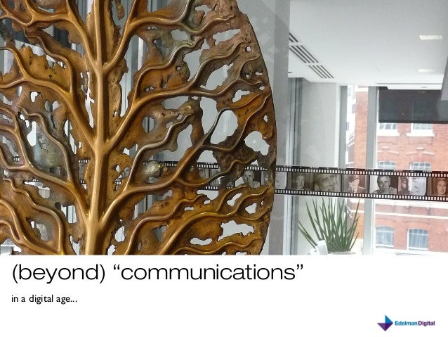 "(beyond) ""communications"" in a digital age..."