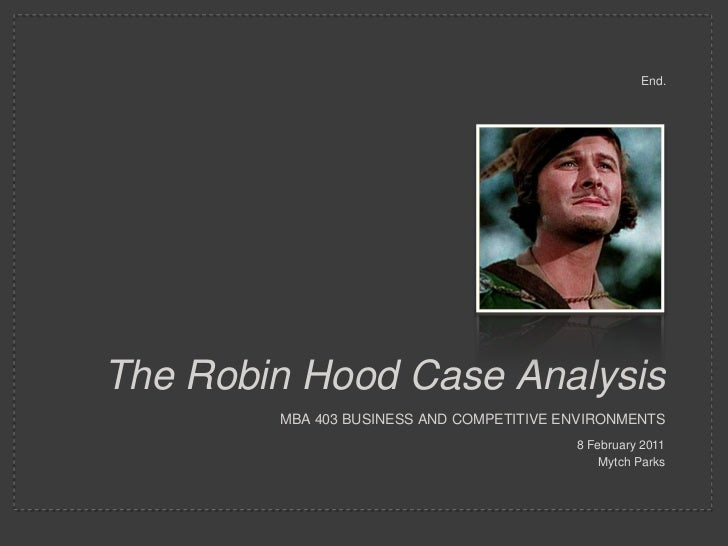 robin hood case analysis essay Order your robin hood case study paper at affordable prices with robin hood was walking through sherwood forest essay, term paper examples.