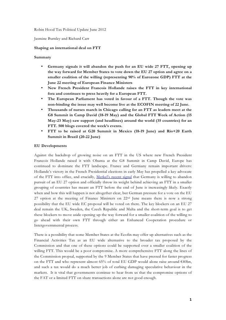Robin Hood Tax Political Update June 2012Jasmine Burnley and Richard CarrShaping an international deal on FTTSummary      ...