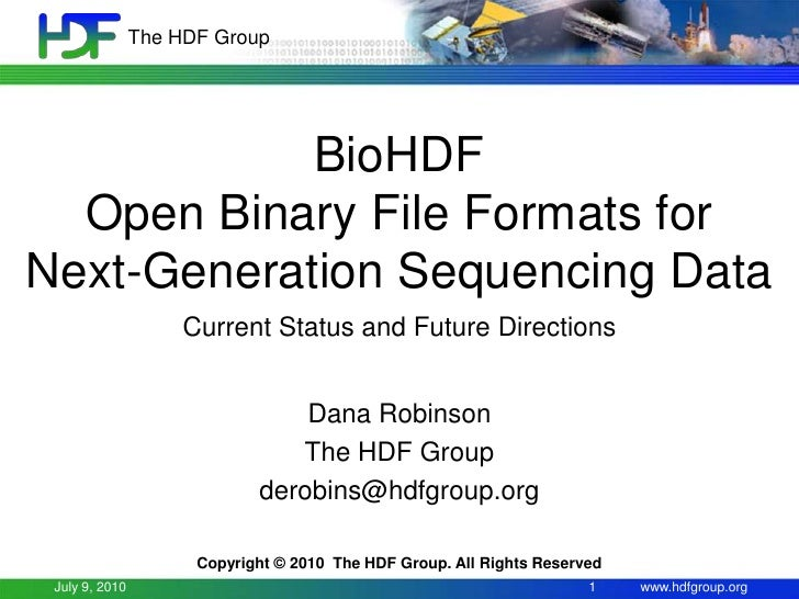 The HDF Group                 BioHDF   Open Binary File Formats for Next-Generation Sequencing Data                      C...