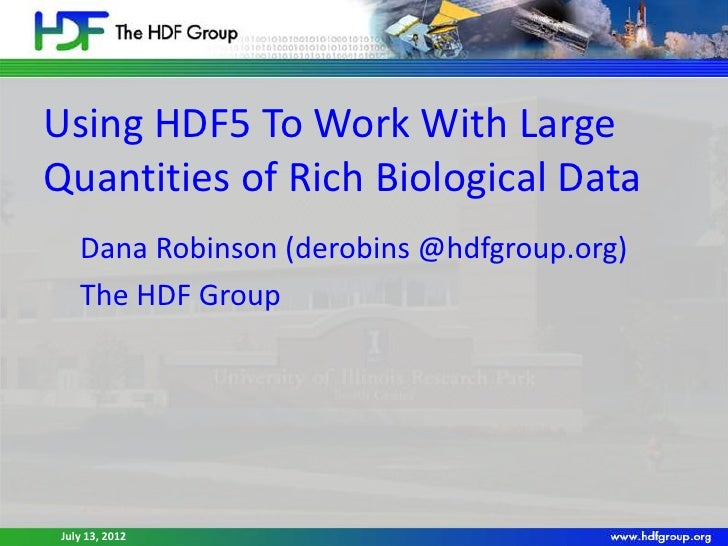 D Robinson - Using HDF5 to work with large quantities of rich biological data