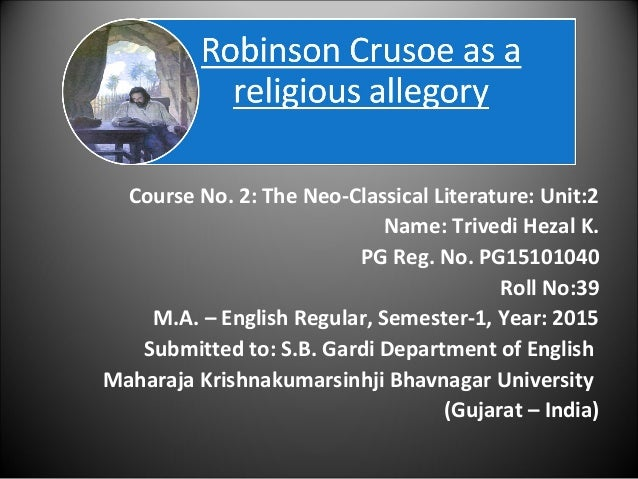 robinson crusoe religion essay Essay on faith, religion and conflict in daniel defoe's robinson crusoe - the novel robinson crusoe was written in 1719 by daniel defoe in london it can be separated into three parts that include crusoe's life before the shipwreck, the twenty-eight years that he was stranded on an island, and his experiences after.