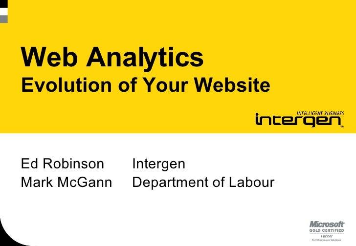Web Analytics Evolution of Your Website Department of Labour Mark McGann Intergen Ed Robinson