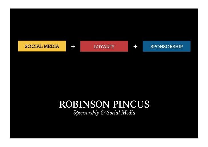SOCIAL MEDIA   +   LOYALTY   +   SPONSORSHIP