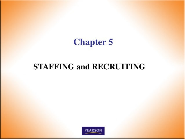 Chapter 5 STAFFING and RECRUITING