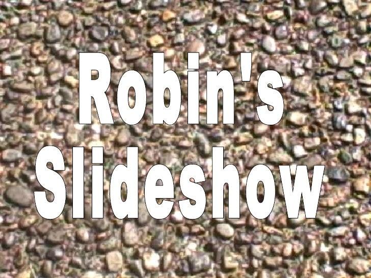 Robin's Slideshow