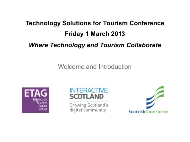 Technology Solutions for Tourism Conference            Friday 1 March 2013Where Technology and Tourism Collaborate        ...