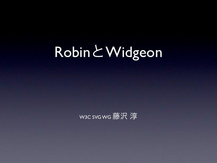 Robin Widgeon       W3C SVG WG