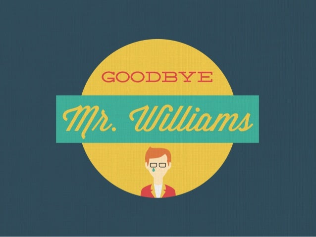 Goodbye Mr. Williams (A Tribute to Robin Williams)