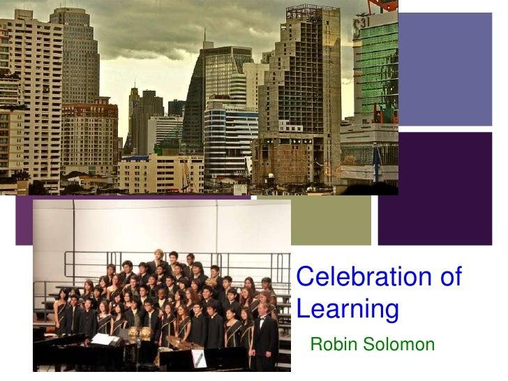 Celebration of Learning<br />Robin Solomon<br />