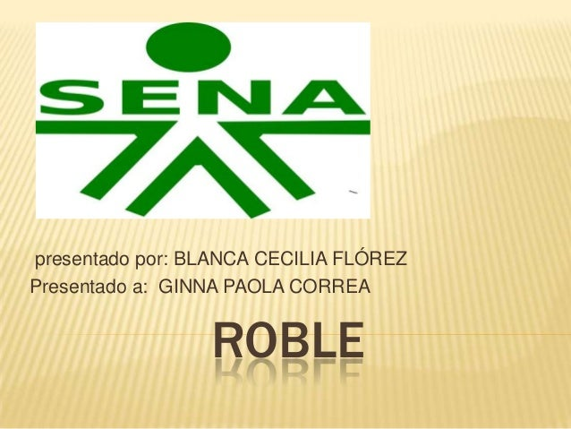 presentado por: BLANCA CECILIA FLÓREZ Presentado a: GINNA PAOLA CORREA  ROBLE