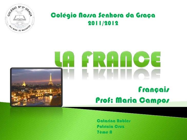 Colégio Nossa Senhora da Graça          2011/2012                        Français            Prof: Maria Campos           ...