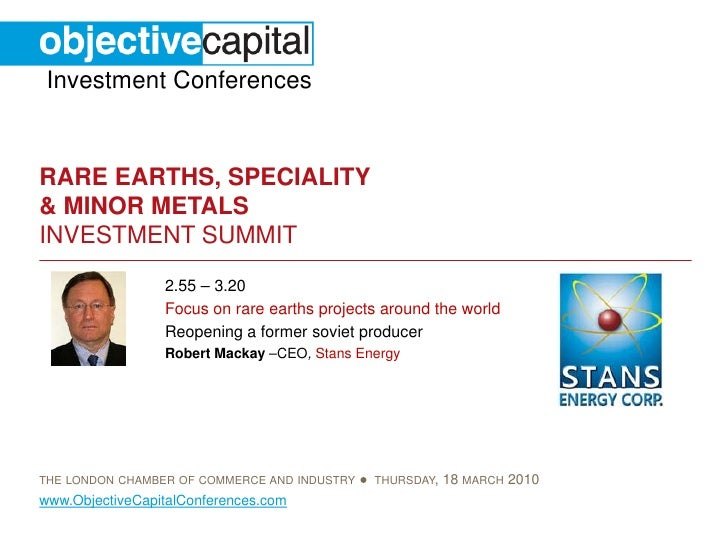 Investment Conferences   RARE EARTHS, SPECIALITY & MINOR METALS INVESTMENT SUMMIT                  2.55 – 3.20            ...
