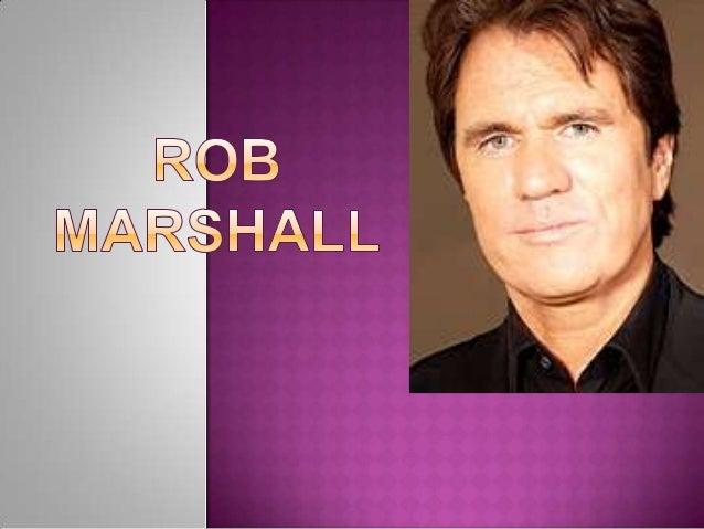 Rob marshall presentation