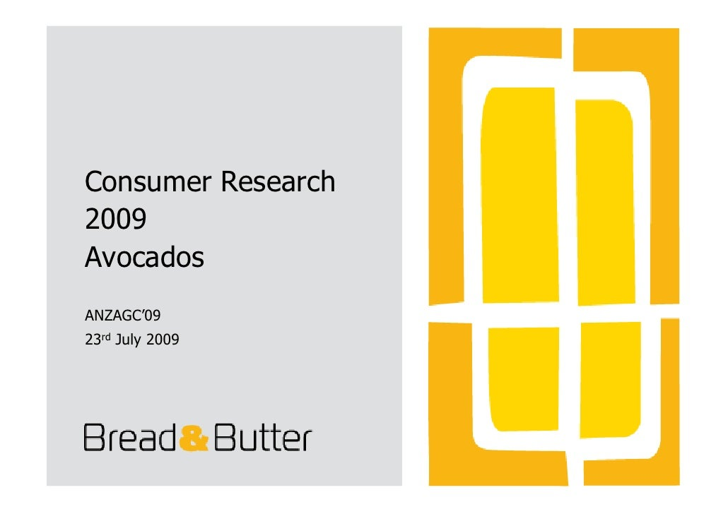 Consumer Research 2009 Avocados ANZAGC'09 23rd July 2009