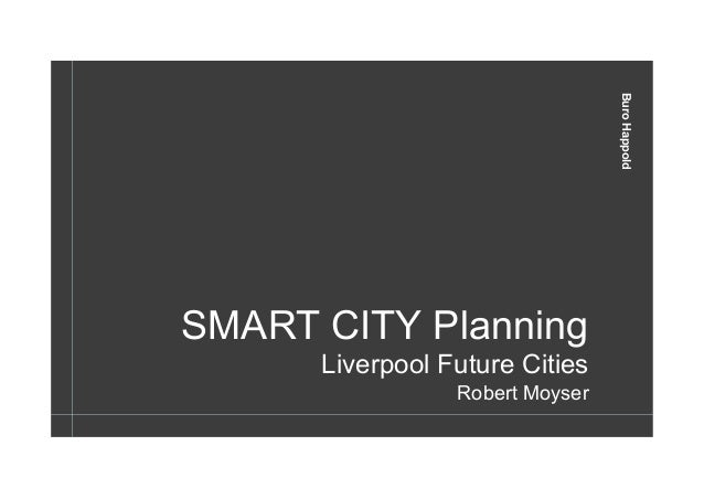 BuroHappoldBuroHappold SMART CITY Planning Liverpool Future Cities Robert Moyser